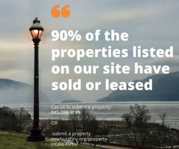 90% of the properties listed on our website: www.newburghny.org have sold or leased. Visit us!