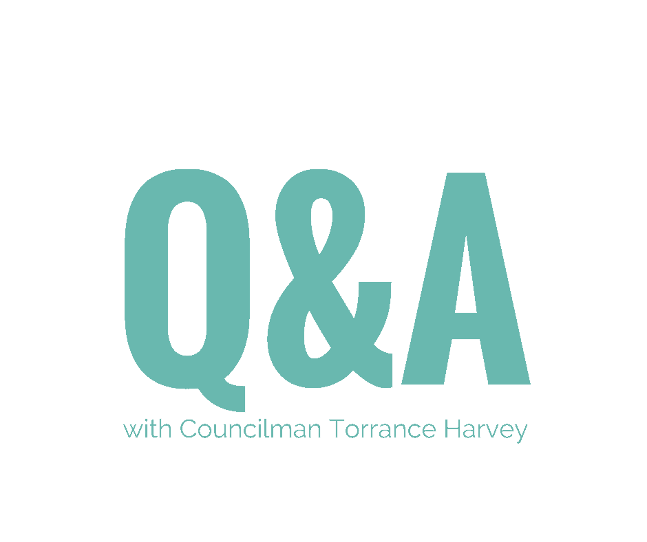 Q&A with Councilman Torrance Harvey