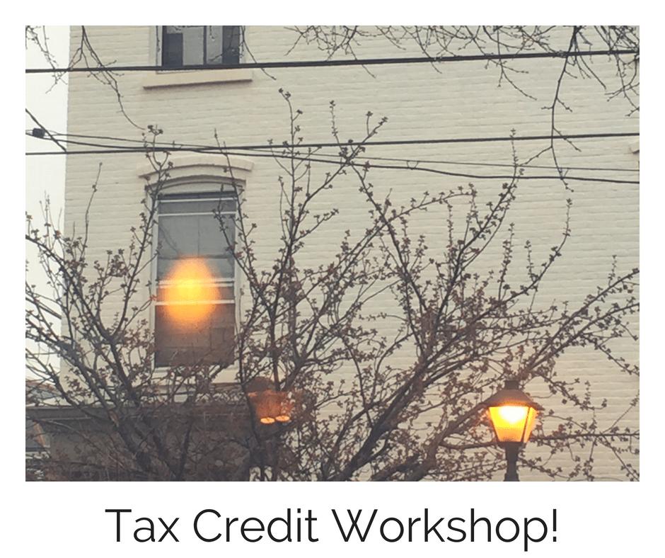 Tax Credit Workshop Newburgh, N.Y. June 28, 2018