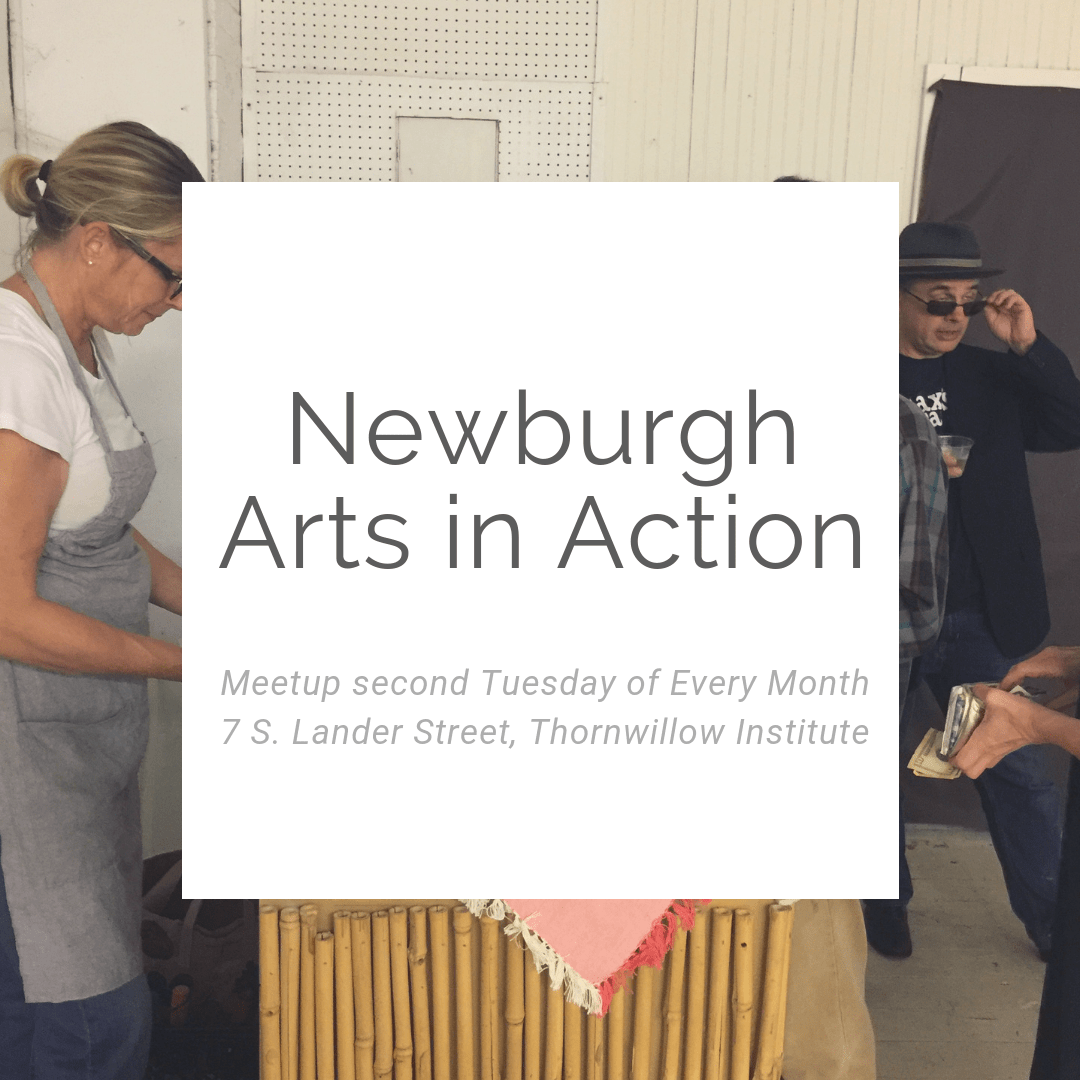 Newburgh Arts and Action a Monthly Mixer for Creatives