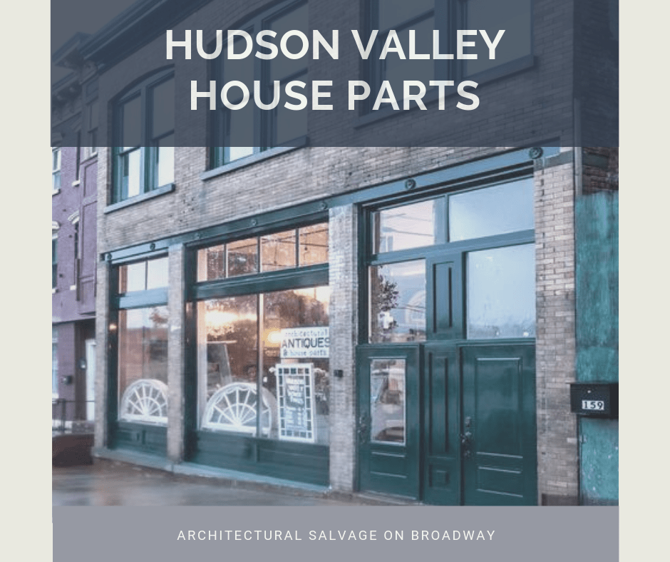 Hudson Valley House Parts Broadway Storefront